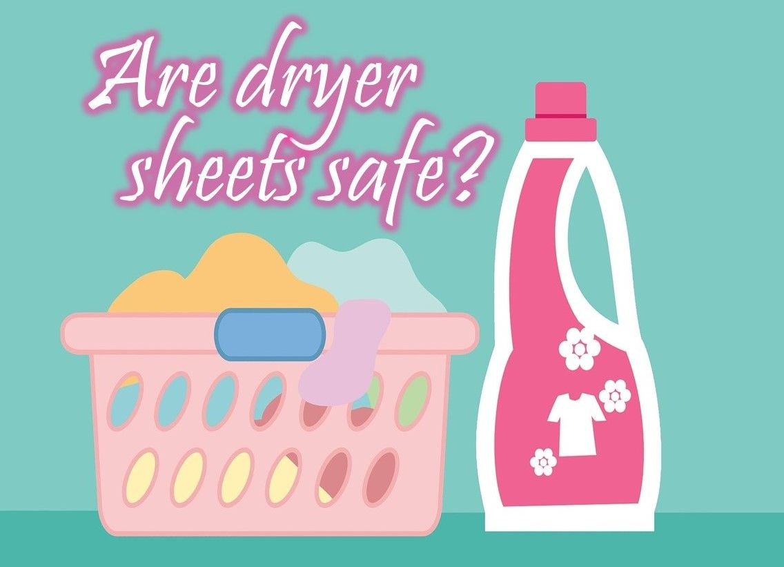 Are Dryer Sheets Safe?