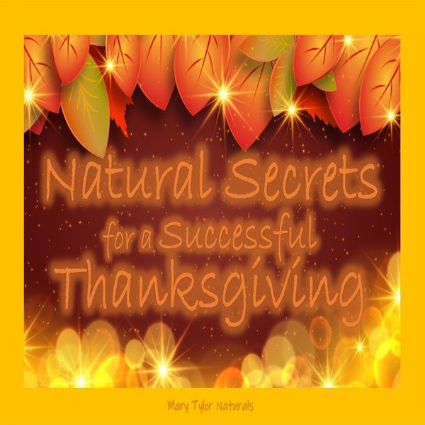 Natural Secrets for a Successful Thanksgiving