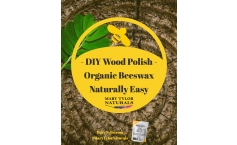 - DIY Wood Polish - Organic Beeswax - Naturally Easy - Chemical Free Living