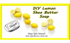 How to make Lemon Shea Butter Soap