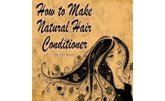 How to Make Natural Hair Conditioner