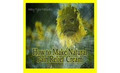 How to Make Natural Pain Relief Cream