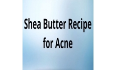 Shea butter recipe for acne by Mary Tylor Naturals